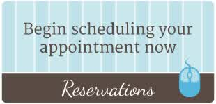 Begin scheduling your appointment now | Reservations