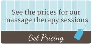 See the prices for our massage therapy sessions | Get Pricing